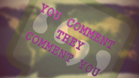 You comment they comment you