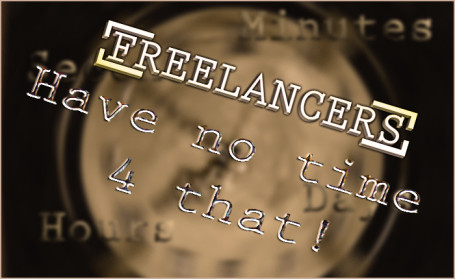 Freelancers have no time!